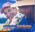 JOÃO DONATO João Donato e Paulo Moura  : Dois Panos para Manga album cover
