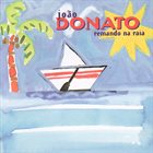 JOÃO DONATO Remando Na Raia album cover