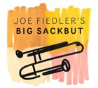 JOE FIEDLER Joe Fiedler's Big Sackbut album cover