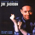 JOE JACKSON This Is It: The A&M Years - 1979-1989 album cover