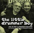 JOE LABARBERA Joe And Pat La Barbera Quartet : The Little Drummer Boy album cover