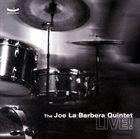 JOE LABARBERA The Joe La Barbera Quintet Live! album cover