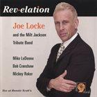 JOE LOCKE Joe Locke And The Milt Jackson Tribute Band : Rev·elation - Live At Ronnie Scott's album cover