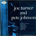 JOE TURNER Joe Turner And Pete Johnson album cover