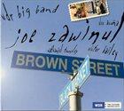 JOE ZAWINUL Joe Zawinul, WDR Big Band, Alex Acuña, Nathaniel Townsley, Victor Bailey : Brown Street album cover