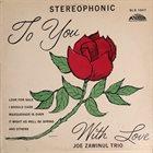 JOE ZAWINUL Joe Zawinul Trio : To You With Love (aka The Beginning) album cover