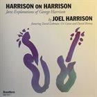 JOEL HARRISON Harrison On Harrison (Jazz Explorations Of George Harrison) album cover