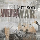 JOEL HARRISON Joel Harrison + 18 : America at War album cover