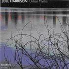 JOEL HARRISON Urban Myths album cover