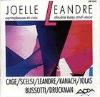 JOËLLE LÉANDRE Contrebasse Et Voix / Doublebass and Voice album cover