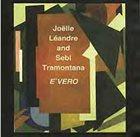 JOËLLE LÉANDRE E'vero (with Sebi Tramontana) album cover