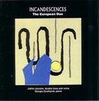JOËLLE LÉANDRE Incandescences - The European Duo (with Giorgio Occhipinti) album cover