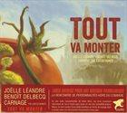 JOËLLE LÉANDRE Joelle Leandre & Benoit Delbecq & Carnage The Executioner : Tout Va Monter album cover