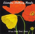 JOËLLE LÉANDRE Léandre / Delbecq  / Houle : 14 Rue Paul Fort, Paris album cover