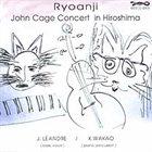 JOËLLE LÉANDRE Ryoanji: John Cage concert in Hiroshima album cover