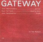 JOHN ABERCROMBIE Gateway - In The Moment (with Dave Holland, Jack DeJohnette) album cover