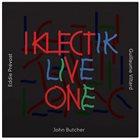 JOHN BUTCHER Butcher / Prevost / Viltard  : Iklectik Live One album cover