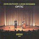 JOHN BUTCHER Optic (with John Edwards) album cover