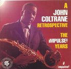 JOHN COLTRANE A John Coltrane Retrospective: The Impulse! Years album cover