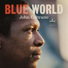 JOHN COLTRANE Blue World album cover