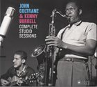 JOHN COLTRANE John Coltrane & Kenny Burrell : Complete Studio Sessions album cover