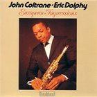 JOHN COLTRANE John Coltrane / Eric Dolphy : European Impressions album cover