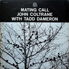 JOHN COLTRANE John Coltrane With Tadd Dameron ‎: Mating Call album cover