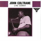 JOHN COLTRANE Like Sonny album cover