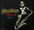 JOHN COLTRANE Live Trane: The European Tours album cover
