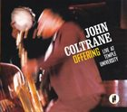 JOHN COLTRANE Offering: Live At Temple University album cover