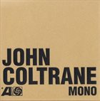 JOHN COLTRANE The Atlantic Years In Mono album cover