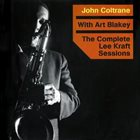 JOHN COLTRANE The Complete Lee Kraft Sessions album cover