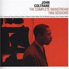 JOHN COLTRANE The Complete Mainstream 1958 Sessions album cover