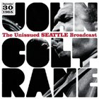 JOHN COLTRANE The Unissued Seattle Broadcast album cover