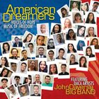 JOHN DAVERSA John Daversa Big Band : American Dreamers (Voices of Hope, Music of Freedom) album cover