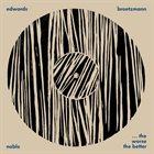JOHN EDWARDS Edwards - Noble - Brotzmann : ... The Worse The Better album cover
