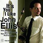 JOHN ELLIS (SAXOPHONE) It's You I Like album cover