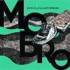 JOHN ELLIS (SAXOPHONE) John Ellis & Andy Bragen Present MOBRO album cover