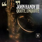 JOHN HANDY Quote, Unquote (aka East Of The Sun (West Of The Moon)) album cover