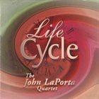 JOHN LAPORTA Life Cycle album cover