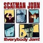 JOHN LARKIN / SCATMAN JOHN Everybody Jam! album cover
