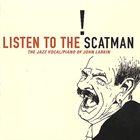 JOHN LARKIN / SCATMAN JOHN Listen to the Scatman album cover
