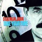 JOHN LARKIN / SCATMAN JOHN Take Your Time album cover