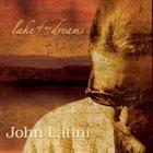 JOHN LATINI Lake Of My Dreams album cover
