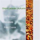 JOHN LAW (PIANO) Giant Leaves (Autumn Steps) album cover