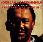 JOHN LAW (PIANO) John Law & Louis Moholo : The Boat Is Sinking, Apartheid Is Sinking album cover
