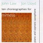 JOHN LAW (PIANO) Mimesis - Ten Choreographies For Soprano Saxophone And Piano album cover