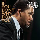 JOHN LEWIS If You Don't Why Don't You album cover
