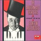 JOHN LEWIS The American Jazz Orchestra Conducted By John Lewis : Ellington Masterpieces album cover