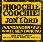 JON LORD Danger: White Men Dancing (with The Hoochie Coochie Men) album cover